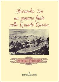 Alessandro Iori un giovane fante nella grande guerra