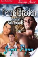 Ferris Braden [Beyond the Marius Brothers 6]