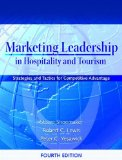 Marketing leadership in hospitality and tourism strategies and tactics for competitive advantage Cases to acompany Marketing leadership in hospitality and tourism