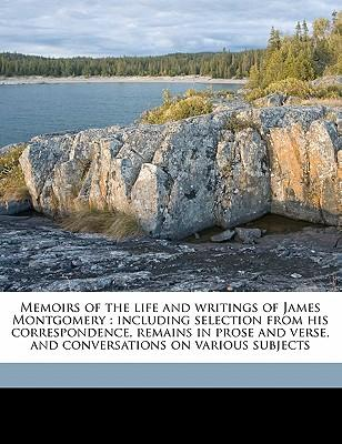 Memoirs of the Life and Writings of James Montgomery