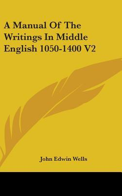 A Manual of the Writings in Middle English 1050-1400 V2