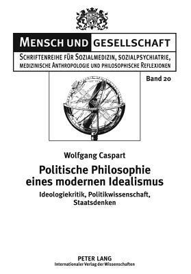 Politische Philosophie Eines Modernen Idealismus