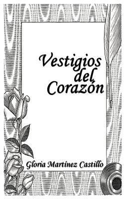 Vestigios Del Corazon/ Heart Remains