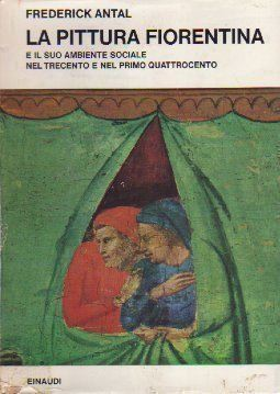 La pittura fiorentina e il suo ambiente sociale nel Trecento e nel primo Quattrocento