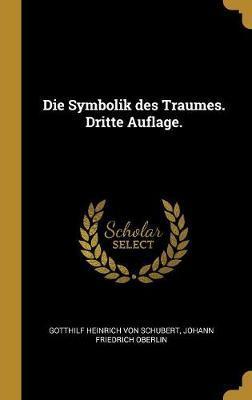Die Symbolik Des Traumes. Dritte Auflage.