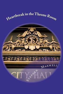Heartbreak in the Throne Room