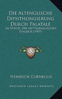 Die Altenglische Diphthongierung Durch Palatale