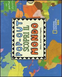 Pop-out scopri il mondo. Gioca, osserva e impara. Ediz. illustrata. Con poster