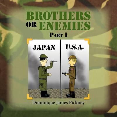 Brothers or Enemies Part I