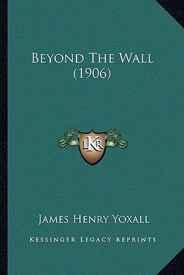 Beyond the Wall (1906)