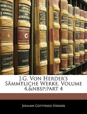 J.G. Von Herder's Sämmtliche Werke, Vierter Theil