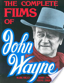 The Complete Films of John Wayne