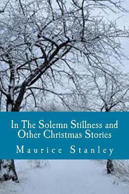 In the Solemn Stillness and Other Christmas Stories