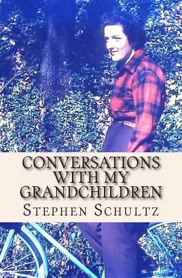 Conversations With My Grandchildren