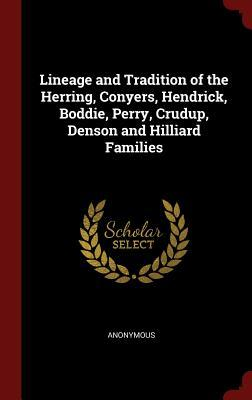 Lineage and Tradition of the Herring, Conyers, Hendrick, Boddie, Perry, Crudup, Denson and Hilliard Families