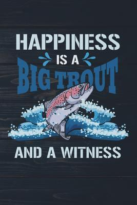 Happiness Is A Big T...