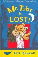 Mr. Tubs Is Lost