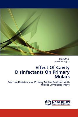 Effect Of Cavity Disinfectants On Primary Molars