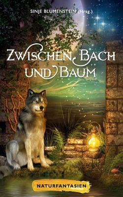 Zwischen Bach und Baum