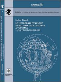 Le necropoli etrusche di macchia della riserva a Tuscania 1. Pian delle Rusciare
