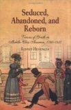 Seduced, Abandoned, And Reborn