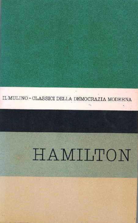 Antologia degli scritti politici di Alexander Hamilton