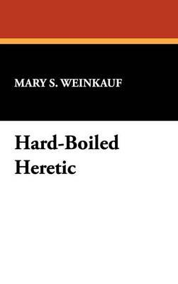 Hard-Boiled Heretic