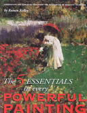 The 5 Essentials in Every Powerful Painting