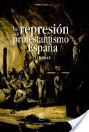 La represión del protestantismo en España