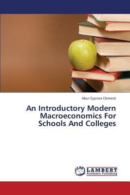 An Introductory  Modern Macroeconomics For Schools And Colleges