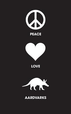 Peace Love Aardvarks - Lined Journal