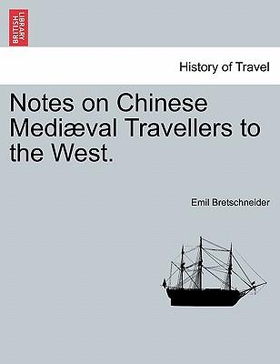Notes on Chinese Mediæval Travellers to the West