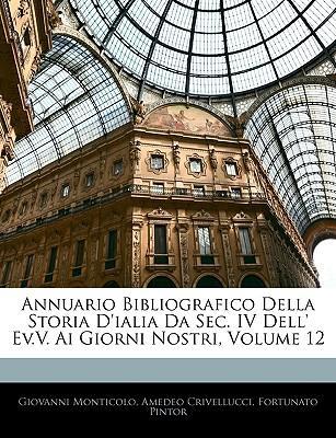 Annuario Bibliografico Della Storia D'Ialia Da SEC. IV Dell'