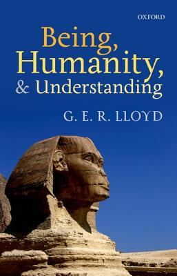 Being, Humanity, and Understanding