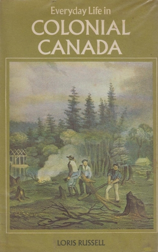 Everyday Life in Colonial Canada