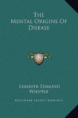 The Mental Origins of Disease