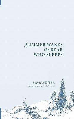 Summer Wakes the Bear Who Sleeps