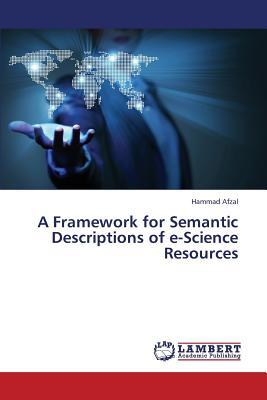 A Framework for Semantic Descriptions of e-Science Resources