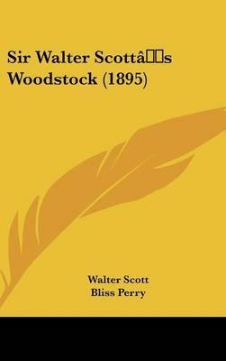Sir Walter Scott's Woodstock