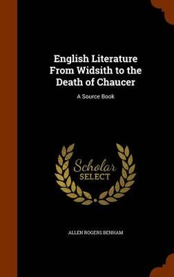 English Literature from Widsith to the Death of Chaucer