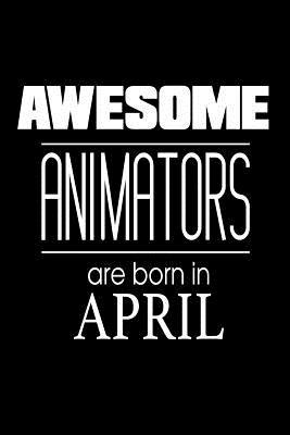 Awesome Animators Are Born in April