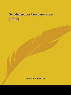Sublimioris Geometriae