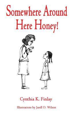 Somewhere Around Here Honey!