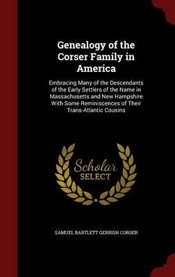 Genealogy of the Corser Family in America