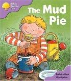 Oxford Reading Tree: Stage 1+: First Phonics: The Mud Pie