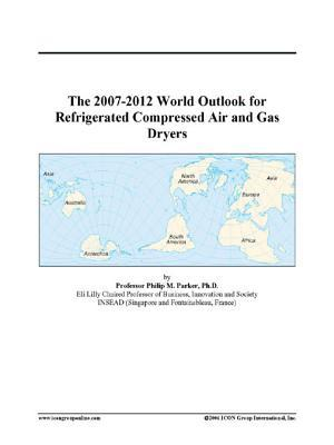 The 2007-2012 World Outlook for Refrigerated Compressed Air and Gas Dryers