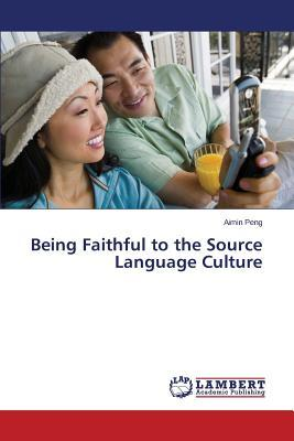 Being Faithful to the Source Language Culture