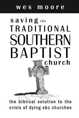 Saving the Traditional Southern Baptist Church