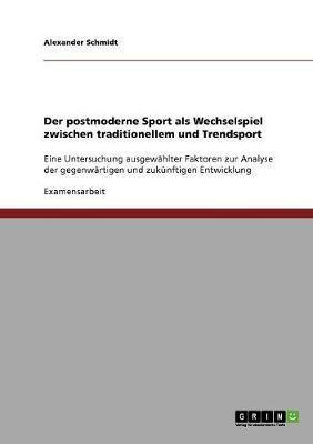 Der postmoderne Sport als Wechselspiel zwischen traditionellem und Trendsport