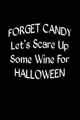 Forget Candy Let's Scare Up Some Wine for Hallowen Journal